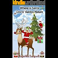 Children's book Italian : Where is Santa - Dov'è Babbo Natale (Bilingual Edition) English-Italian Picture book for…