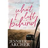 What I Left Behind: A Women's Fiction Novel About Love and Family