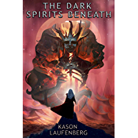 The Dark Spirits Beneath (English Edition)