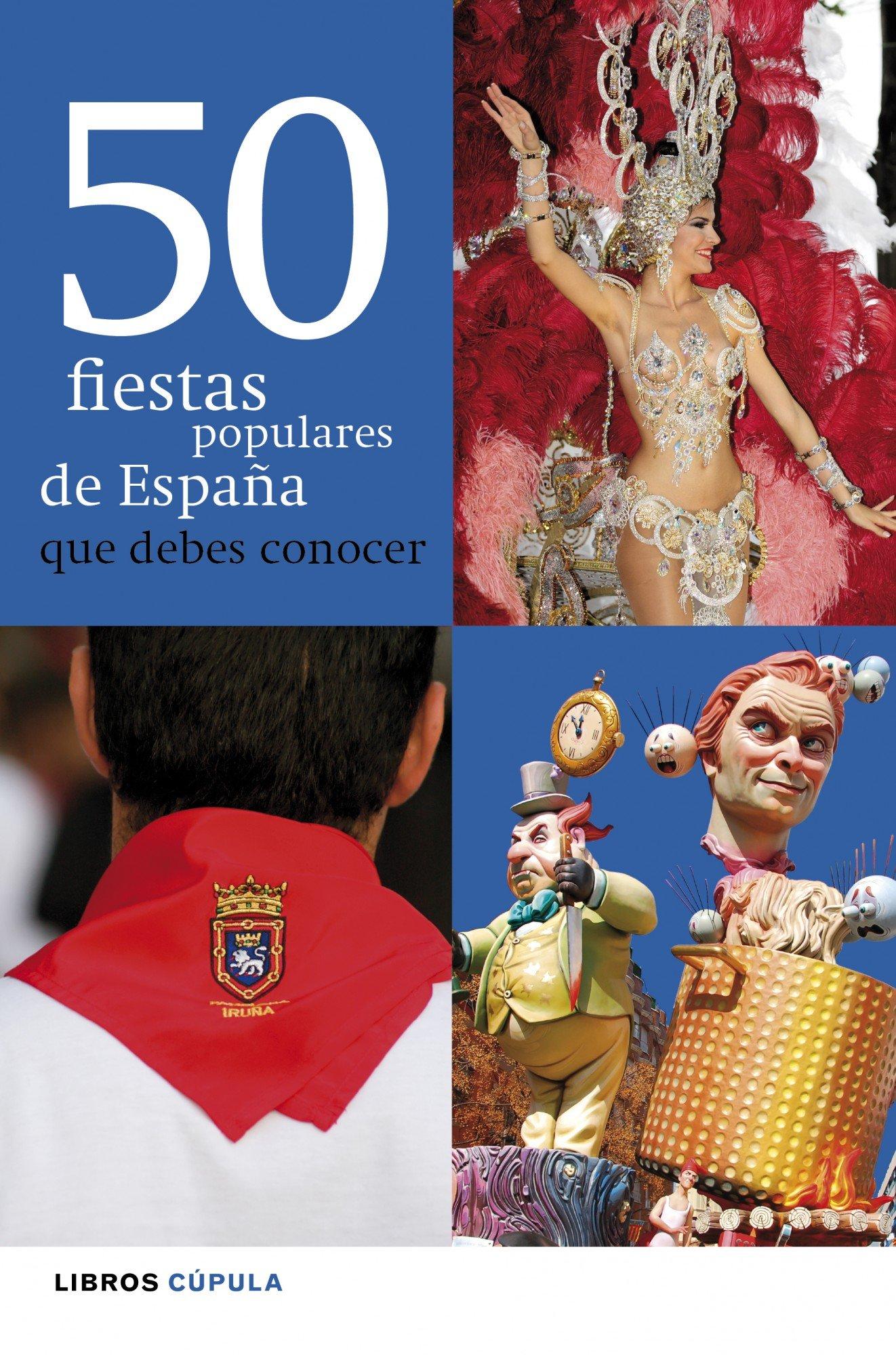 50 fiestas populares de España que debes conocer: Amazon.es: Calonge Cebrián, Laura: Libros