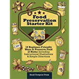 Food Preservation Starter Kit: 10 Beginner-Friendly Ways to Preserve Food at Home   Including Instructional Illustrations and