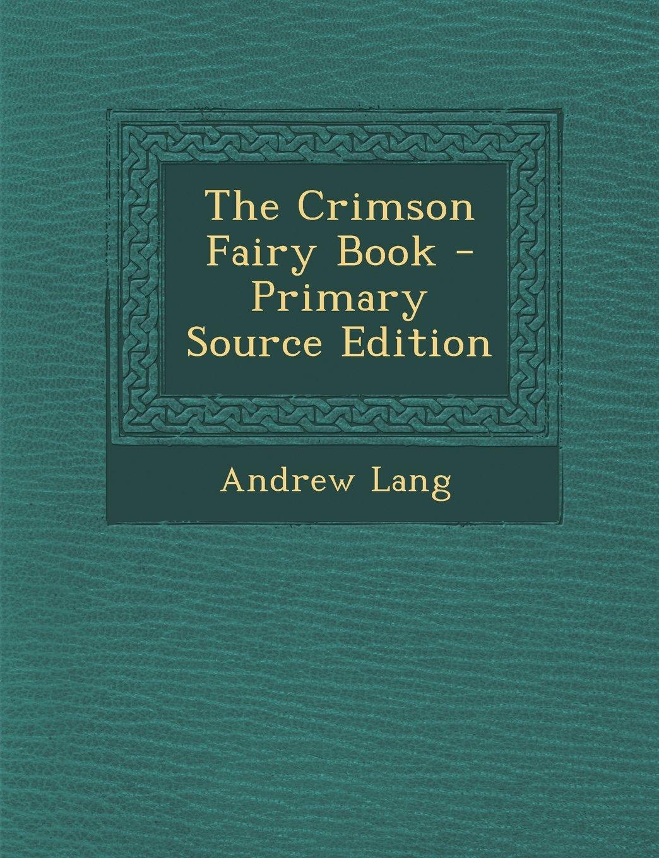 The Crimson Fairy Book - Primary Source Edition PDF