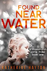 Found, Near Water (A Christchurch Crime Thriller Book 1) Kindle Edition