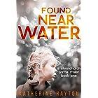 Found, Near Water (A Christchurch Crime Thriller Book 1)