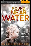 Found, Near Water (A Christchurch Crime Thriller Book 1) (English Edition)