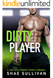 Dirty Player: A Fake Relationship Sports Romance