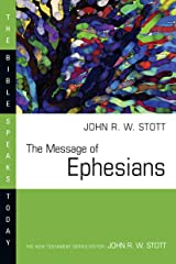 The Message of Ephesians (The Bible Speaks Today Series) Kindle Edition