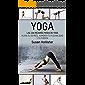 Yoga: Las 100 Mejores Poses De Yoga: Alivia El Estrés, Aumenta Tu Flexibilidad Y Tu Fuerza (Posturas Poses de yoga Técnicas de ejercicio y guía para la ... Fortalecimiento y alivio del estrés nº 1)