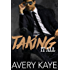 Taking It All - A Contemporary Romance (Billionaire Insta-Love Book 4)