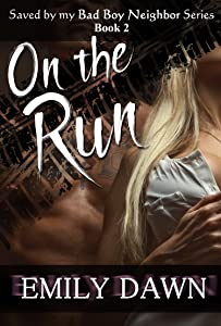 On the Run - Saved by my Bad Boy Neighbor Series Book 2: Alpha Male Romance Stories about Curvy BBW Heroines and Suspense