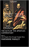 The Acts of the Apostles Commentary: Part 1 Acts Chapter One through Chapter Nine