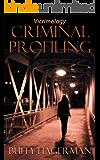 Criminal Profiling: Victimology