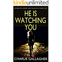 HE IS WATCHING YOU an absolutely gripping crime thriller with a massive twist (Detective Maddie Ives Book 1)