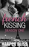 French Kissing: Season One (English Edition)
