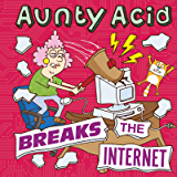 Aunty Acid Breaks the Internet