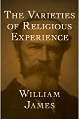 The Varieties of Religious Experience Kindle Edition