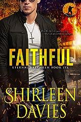 Faithful (Eternal Brethren Military Romantic Suspense Book 6) Kindle Edition
