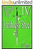 Faithless Steel (Warfell and Fey Book 4)