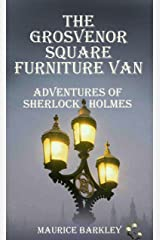 The Grosvenor Square Furniture Van: Adventures of Sherlock Holmes Kindle Edition