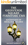The Grosvenor Square Furniture Van: Adventures of Sherlock Holmes