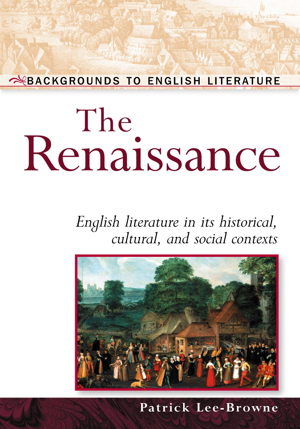 Read Online The Renaissance: English Literature in Its Historical, Cultural, and Social Contexts (Backgrounds to English Literature) PDF