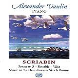 Scriabin: Sonate No. 3 / Fantaisie / Valse / Sonate No. 9 / Deux dances / Vers la flamme
