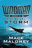 The Final Storm (Wingman Book 6)