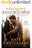 Necessary Restorations: An Opposites Attract Love Story (The Walsh Series Book 3)