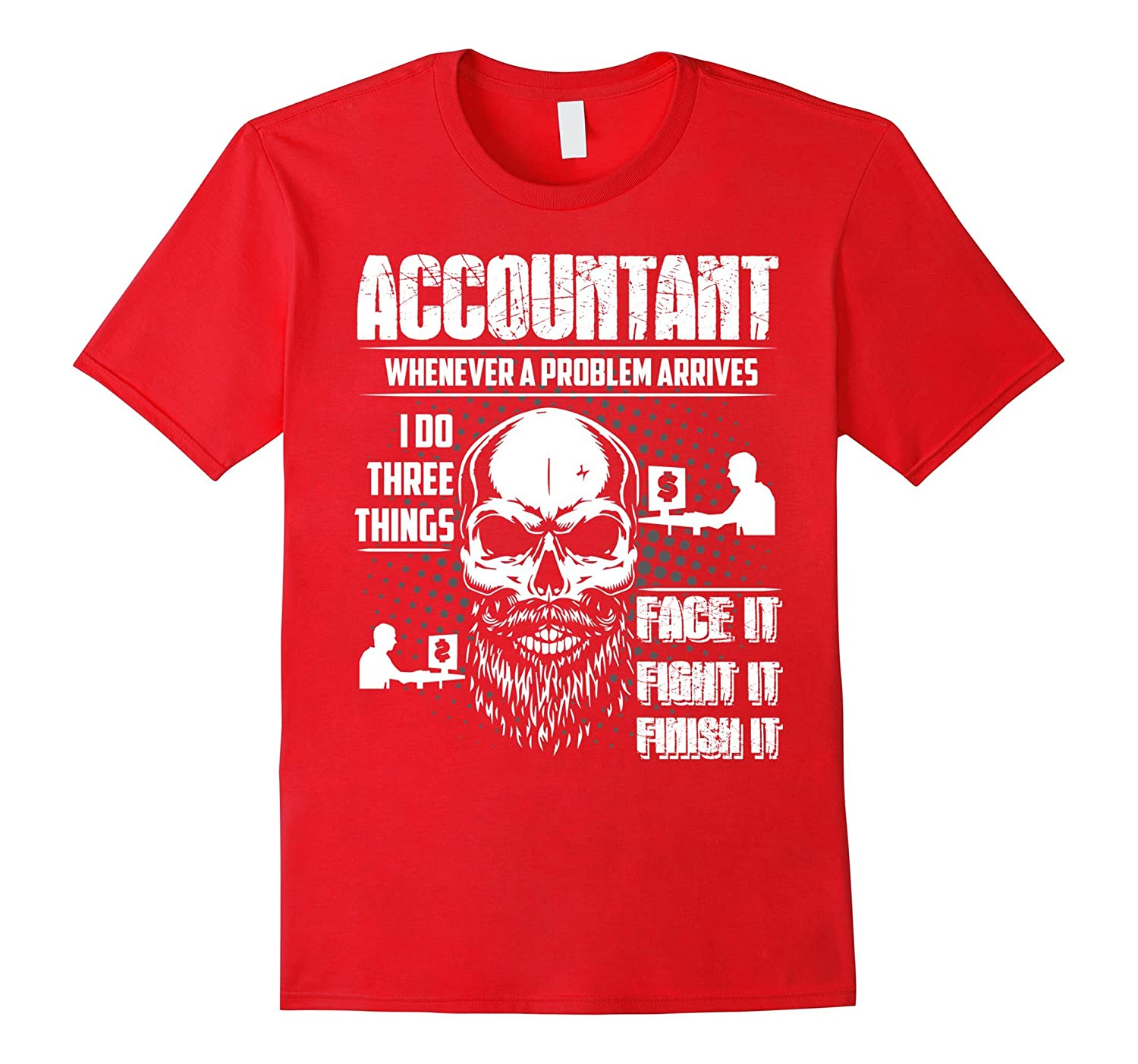 Accountant Tee Shirt I Do There Things Job Funny Gift-TJ