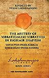 The Mystery of Vibrationless-Vibration in Kashmir Shaivism: Vasugupta's Spanda Karika & Kshemaraja's Spanda Sandoha