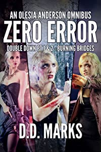 Zero Error: Olesia Anderson Omnibus #2 (Double Down Part 1 & 2, Burning Bridges)