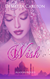 Wish: Aladdin Retold (Romance a Medieval Fairytale series Book 10)