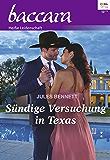 Sündige Versuchung in Texas (Baccara 2034)