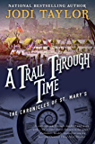 A Trail Through Time: The Chronicles of St. Mary's Book Four (The Chronicles of St Mary's 4)