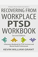 Recovering from Workplace PTSD Workbook: A Recovery Workbook for Mental Health Professionals and PTSD Survivors (Workplace Mental Health Series 2) Kindle Edition