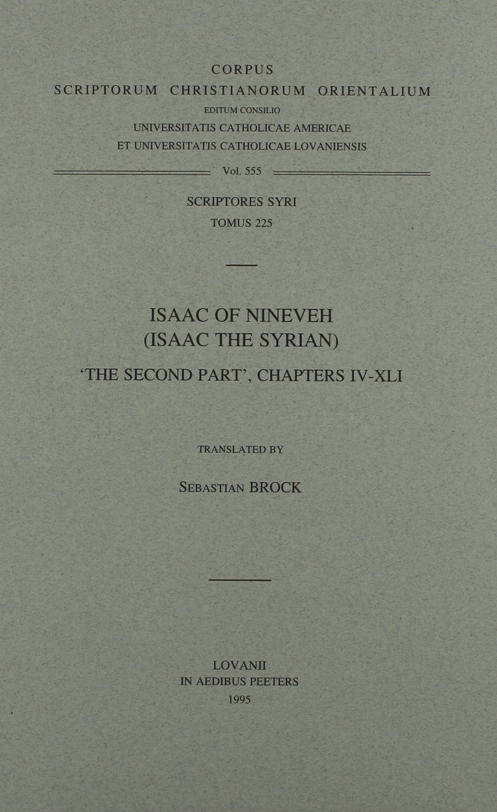 Isaac of Nineveh (Isaac the Syrian): The Second Part, Chapters 4-41 (Corpus Scriptorum Christianorum Orientalium) by Peeters