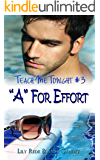 """A"" For Effort (Teach Me Tonight Book 3)"