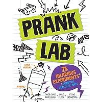 Pranklab: 25 Hilarious Scientific Practical Jokes for Kids (Fun STEM Activities, Prank Book for Kids)