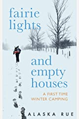 Fairie Lights and Empty Houses: A First Time Winter Camping Kindle Edition