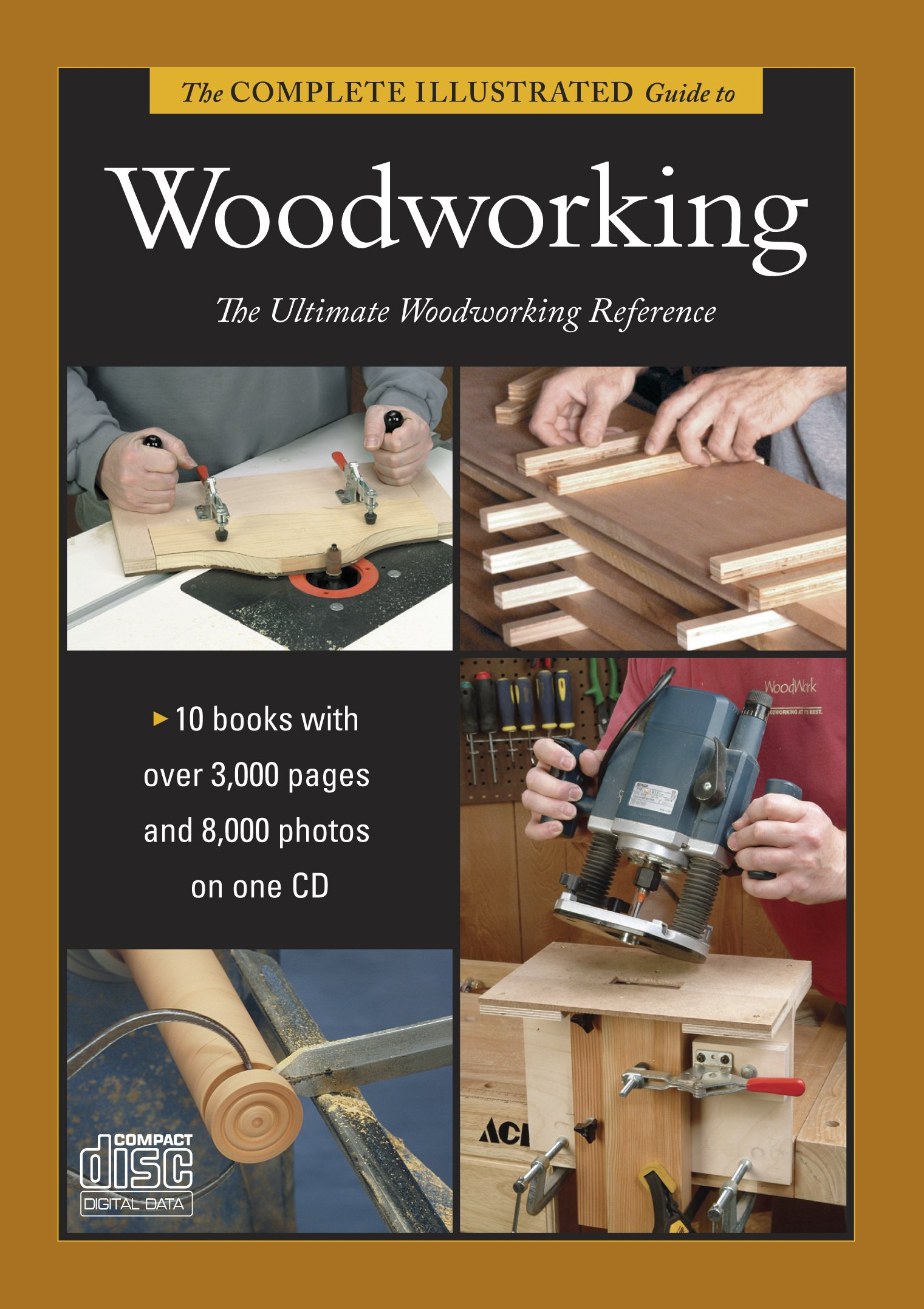 Complete Illustrated Guide to Shaping Wood, Complete Illustrated Guide to Joinery, Complete Illustrated Guide to Furniture: and Cabinet Construction, The (Complete Illustrated Guides)