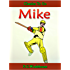 Mike (Classics To Go)