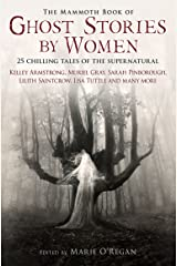 The Mammoth Book of Ghost Stories by Women Kindle Edition