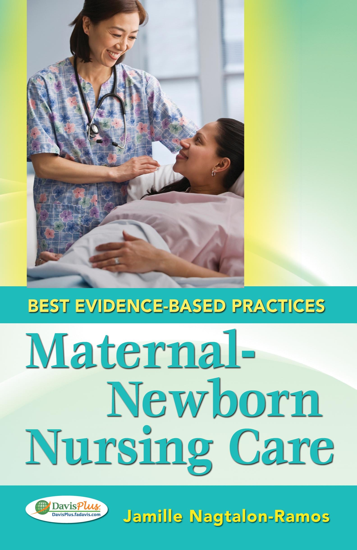 Maternal-Newborn Nursing Care: Best Evidence-Based Practices