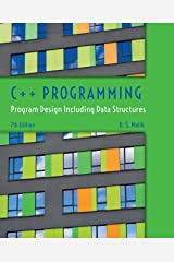 C++ Programming: Program Design Including Data Structures Kindle Edition