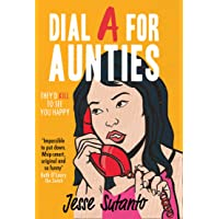 Dial A For Aunties: The laugh-out-loud romantic comedy debut novel of 2021 for fans of Crazy Rich Asians