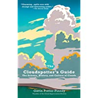 Cloudspotter's Guide: The Science, History, and Culture of Clouds
