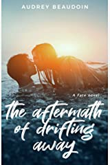 The Aftermath of Drifting Away: A Sweet Forbidden Romance (Fate Book 1) Kindle Edition