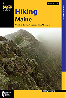 Hiking Maine: A Guide to the States Greatest Hiking Adventures (State Hiking Guides Series