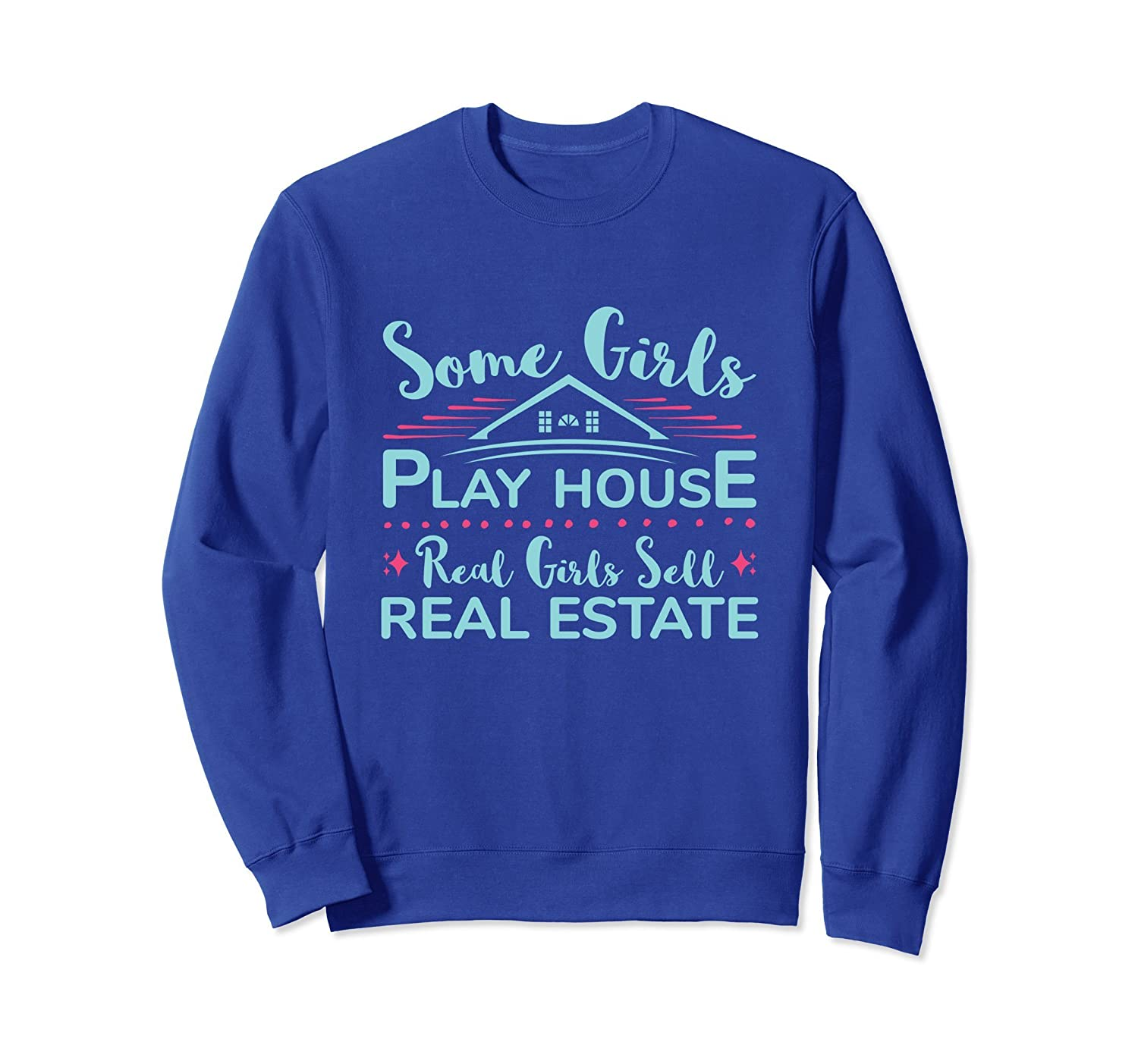 Realtor Sweatshirt Gifts Real Estate Agent Real Girls Quote-mt