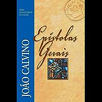 Epístolas Gerais (Comentários Bíblicos João Calvino)